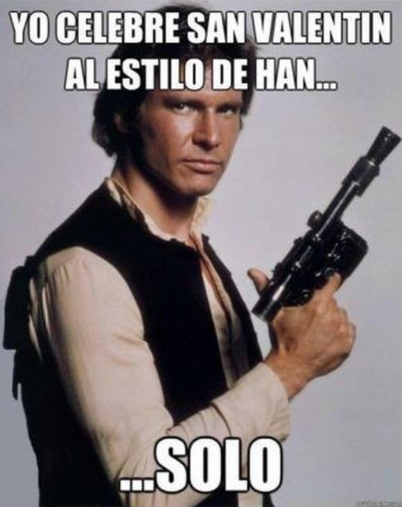 Memes De Solteros El Día Del Amor Han Solo
