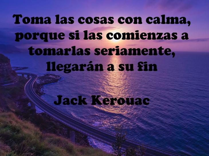Frases Sobre La Importancia De La Tranquilidad y La Calma Jack Kerouac