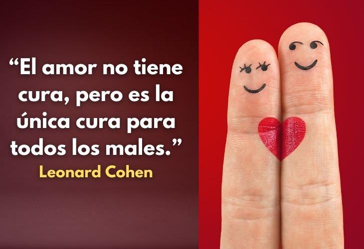 Frases Sobre El Amor 1. El amor no tiene cura, pero es la única cura para todos los males.