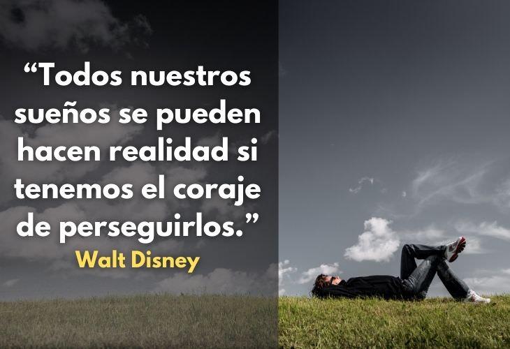 Frases Inspiradoras Sobre Los Sueños Todos nuestros sueños se pueden hacen realidad si tenemos el coraje de perseguirlos.