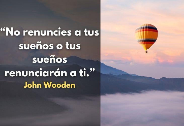 Frases Inspiradoras Sobre Los Sueños No renuncies a tus sueños o tus sueños renunciarán a ti.