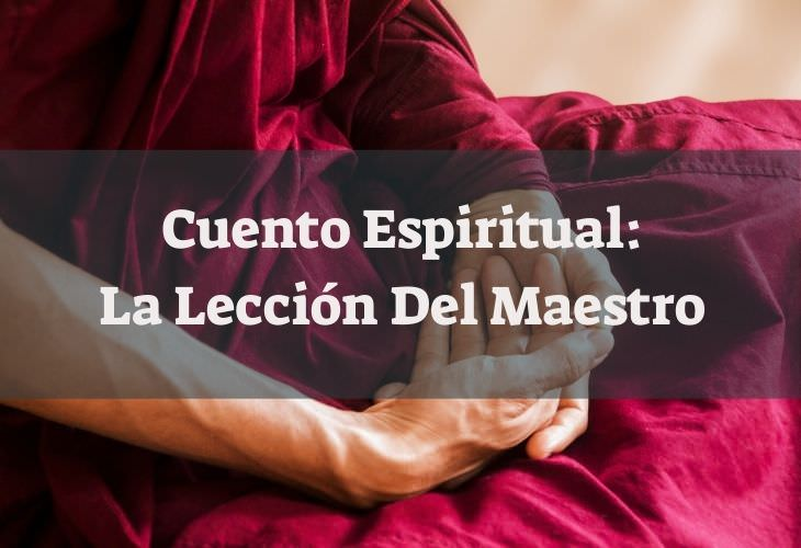 Cuento Espiritual: La Lección Del Maestro