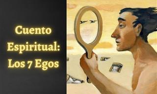 Cuento De Gibran Khalil: Los 7 Egos