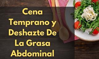Cenar Temprano Puede Ayudarte a Reducir La Grasa Abdominal