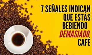 7 Señales Indican Que Estás Bebiendo Demasiado Café