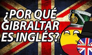 Te Contamos Por Qué Gibraltar No Es Español