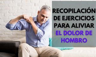 Recopilación De Ejercicios Para Aliviar El Dolor De Hombro