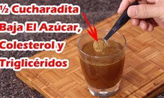 Sencillo Remedio Casero Para Reducir El Azúcar, Colesterol y Triglicéridos