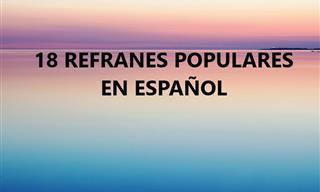 18 Refranes Populares En Español