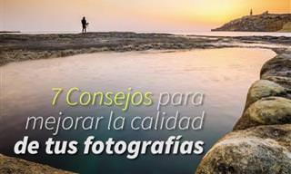 ¡El Fotógrafo Que Hay En Ti! 7 Tips Para Mejorar Tus Fotos