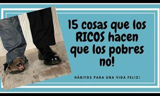 Los Ricos Hacen Estas 15 Cosas y Los Pobres No