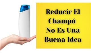 Reducir El Uso Del Champú Puede No Ser Una Buena Idea