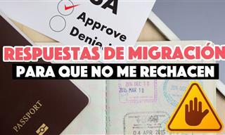 Consejos Para Tus Respuestas Al Pasar Por Migración