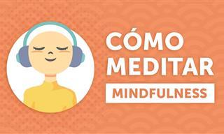 Guía Para Meditar Con Mindfulness Si Eres Principiante