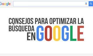 Consejos Para Optimizar Tus Búsquedas En Google