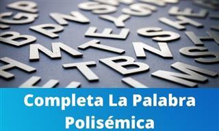 Completa La Palabra Polisémica