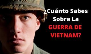 ¿Cuánto Recuerdas De La Guerra De Vietnam?
