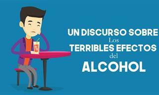 Un Discurso Sobre Los Terribles Efectos Del Alcohol