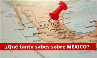 Test: ¿Qué Tanto Sabes Sobre México?