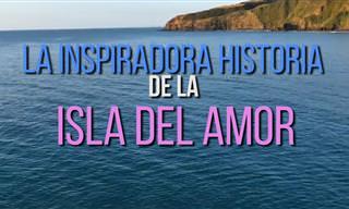 La Inspiradora Historia De La Isla Del Amor