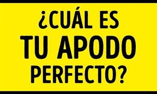 ¿Qué Apodo Es Perfecto Para Ti?