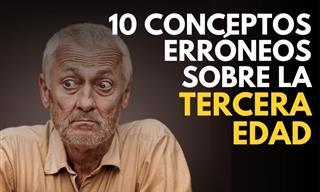 10 Conceptos Erróneos Sobre La Tercera Edad
