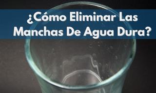 ¿Cómo Eliminar Las Manchas De Agua Dura De Forma Natural?