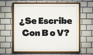 Test: ¿Se Escribe Con B o V?