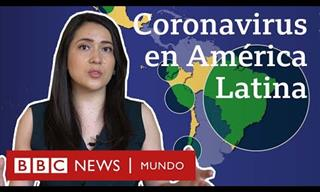 Cómo El Coronavirus Está Afectando a Los Países Latinos
