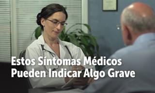 8 Síntomas Médicos Que No Deberías Ignorar