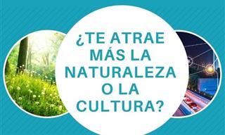Test: Naturaleza o Cultura ¿Cuál Te Atrae Más?
