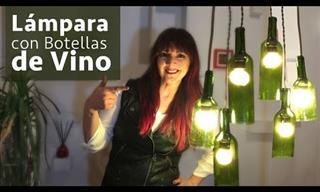 Cómo Hacer Lámparas Con Botellas De Vino