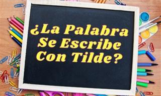 Test: ¿Se Escribe Con o Sin Tilde?