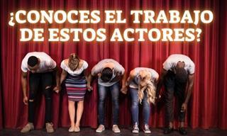 Test: ¿Conoces El Trabajo De Estos Actores?