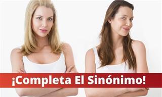 Test: ¡Completa El Sinónimo!