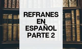 Test De Refranes En Español Segunda Parte
