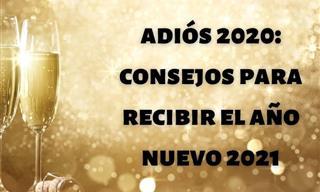 Adiós 2020: Consejos Para Recibir El Año Nuevo 2021