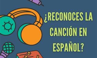 Test: ¿Reconoces La Canción En Español?