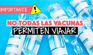 ¡Advertencia! No Todas Las Vacunas Te Sirven Para Viajar