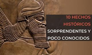 10 Hechos Históricos Poco Conocidos Que Te Sorprenderán
