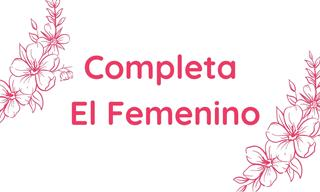 Completa Las Siguientes Palabras En Femenino