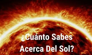 ¿Cuánto Sabes Sobre El Sol?