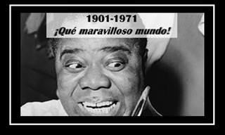 """""""El Mundo Es Maravilloso"""" Según Louis Armstrong"""