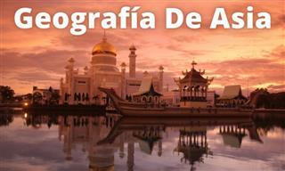 Test:¿Qué Tanto Sabes Sobre La Geografía De Asia?