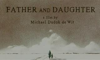 Emotivo Cortometraje De Animación Sobre Padre y Una Hija