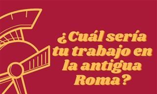 Test: ¿Cuál Sería Tu Trabajo En La Antigua Roma?
