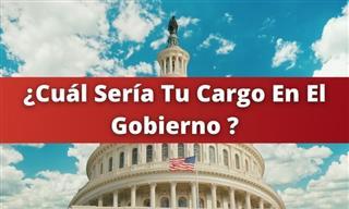 Test: ¿Cuál Sería Tu Cargo En El Gobierno?