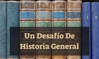 Test: Un Desafío De Historia General