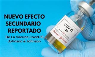Un Nuevo Efecto Secundario Reportado De La Vacuna Covid-19 Johnson & Johnson