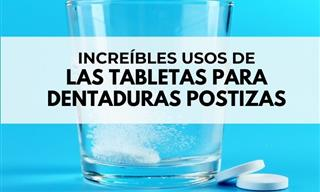 10 Increíbles Usos De Las Tabletas Para Dentaturas Postizas